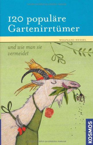 120 populäre Gartenirrtümer und wie man sie vermeidet - Wolfgang, Hensel
