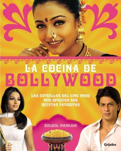 La cocina de Bollywood Las estrellas del cine indio nos ofrecen sus recetas favoritas - Bulbul, Mankani