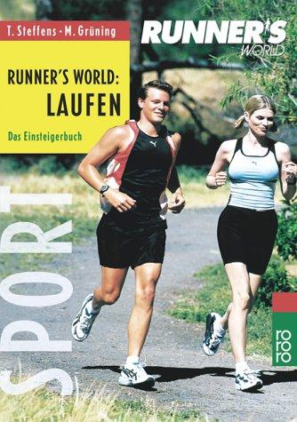 Laufen - das Einsteigerbuch. Die besten Tipps für Anfänger; leichte Trainingspläne; Ausrüstung, Bekleidung - Thomas, Steffens und Grüning Martin