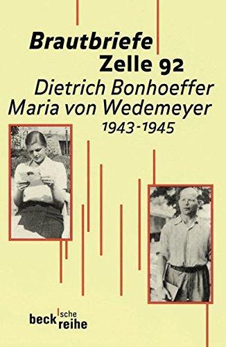 Brautbriefe Zelle 92 Dietrich Bonhoeffer, Maria von Wedemeyer; 1943-1945 - Eberhard, Bethge