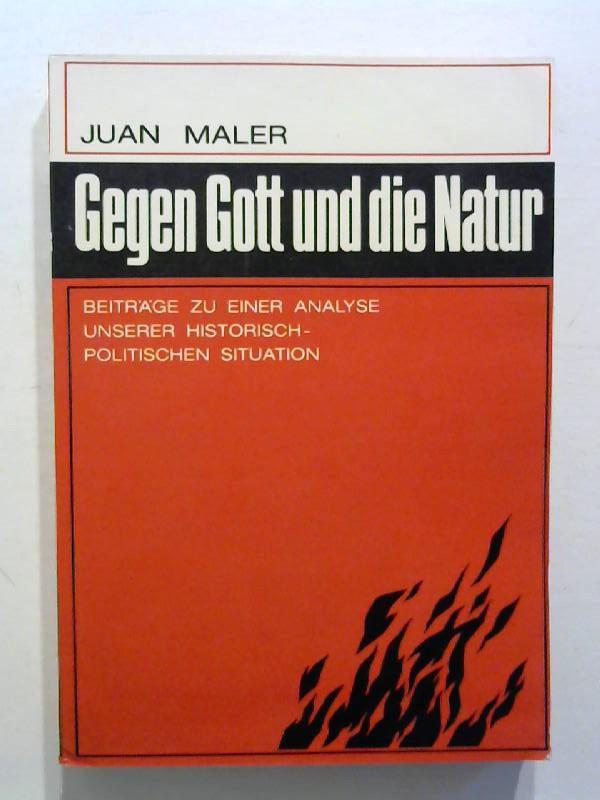 Gegen Gott und die Natur. Beiträge zu: Juan, Maler: