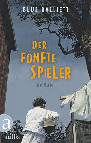 Der fünfte Spieler Roman - Blue, Balliett und Übersetzung: Feldmann Claudia