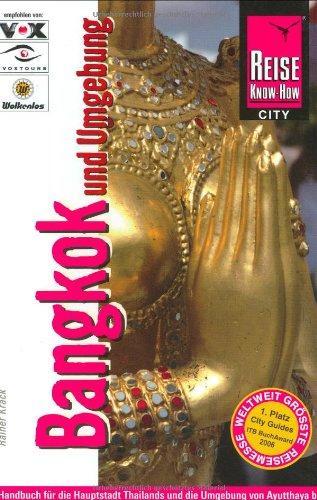 Bangkok und Umgebung Handbuch für die Hauptstadt Thailands und die Umgebung von Ayutthaya bis Hua Hin - Rainer, Krack