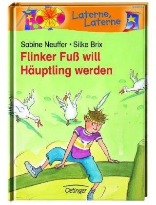 Flinker Fuß will Häuptling werden: Sabine, Neuffer:
