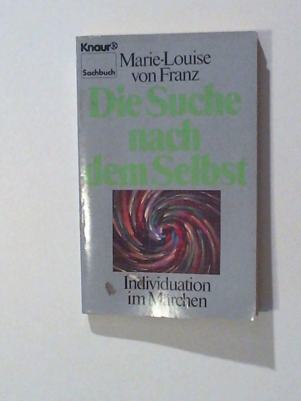 Die Suche nach dem Selbst. Individuation im: Franz, Marie-Louise von: