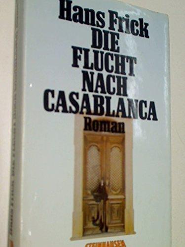 Die Flucht nach Casablanca Roman - Hans, Frick