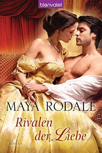Rivalen der Liebe Roman. Deutsche Erstausgabe - Maya, Rodale