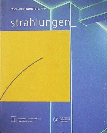 Faszination Kunst + Technik. Strahlungen 175 Jahre: Reinhild (Hrsg.), Tetzlaff: