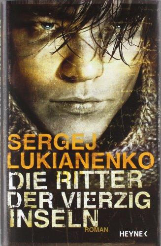 Die Ritter der vierzig Inseln. Roman - Sergej, Lukianenko