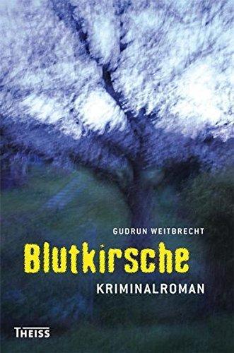 Blutkirsche Kriminalroman - Gudrun, Weitbrecht