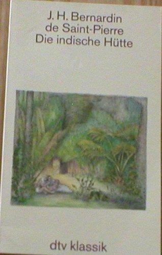 Die indische Hütte.: Bernardin de, Saint-Pierre: