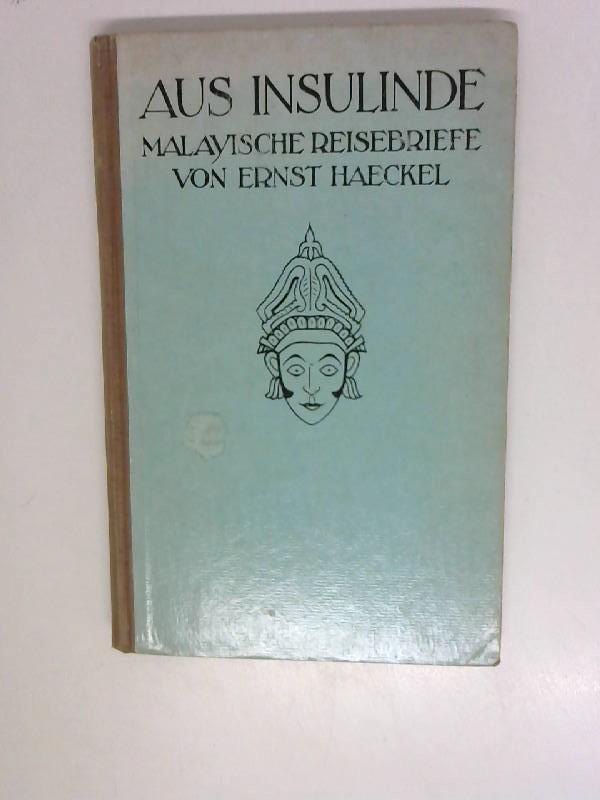 Aus Insulinde. Malayische Reisebriefe. Original-Leinenband.: Haeckel, Ernst:
