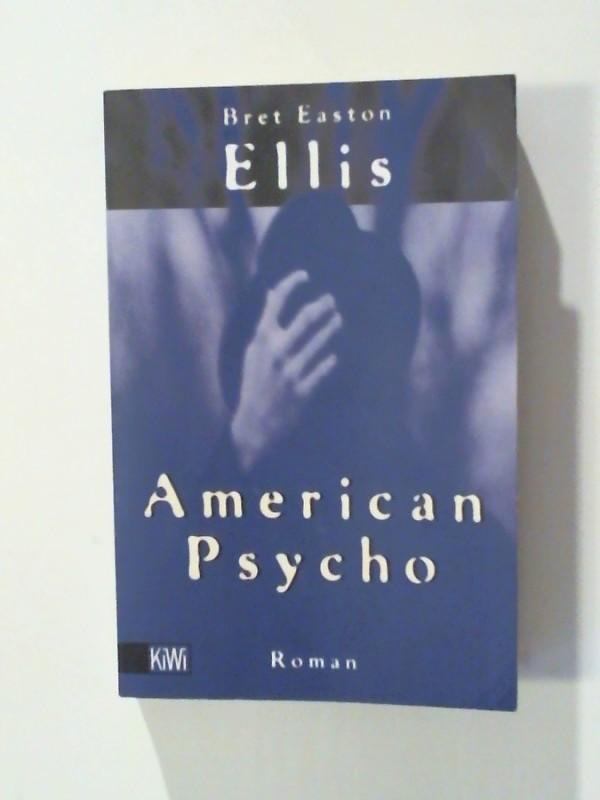 American Psycho: Easton Ellis, Bret: