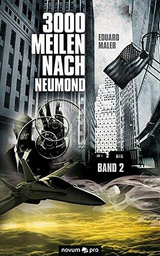 3000 Meilen nach Neumond Band 2