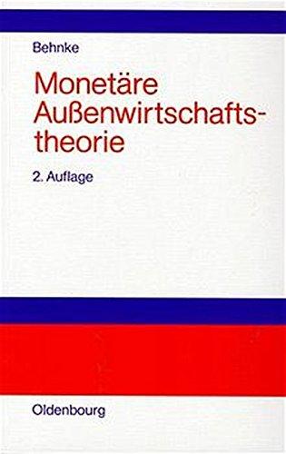 Monetäre Aussenwirtschaftstheorie.: Ernst-August, Behnke: