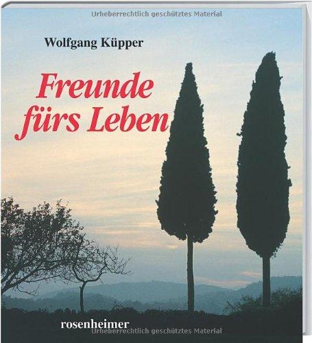 Freunde fürs Leben - Wolfgang, Küpper