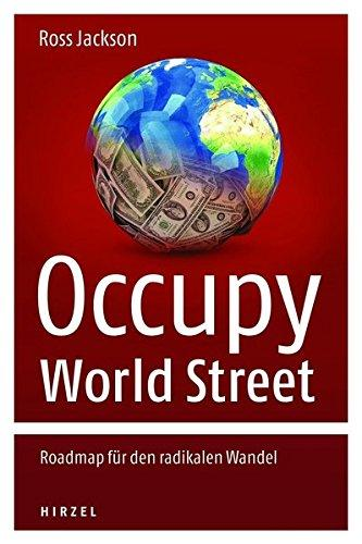 Occupy World Street Roadmap für den radikalen Wandel - Ross, Jackson