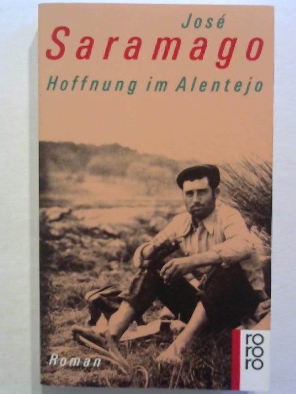 Hoffnung in Alentejo.: Saramago, Jose: