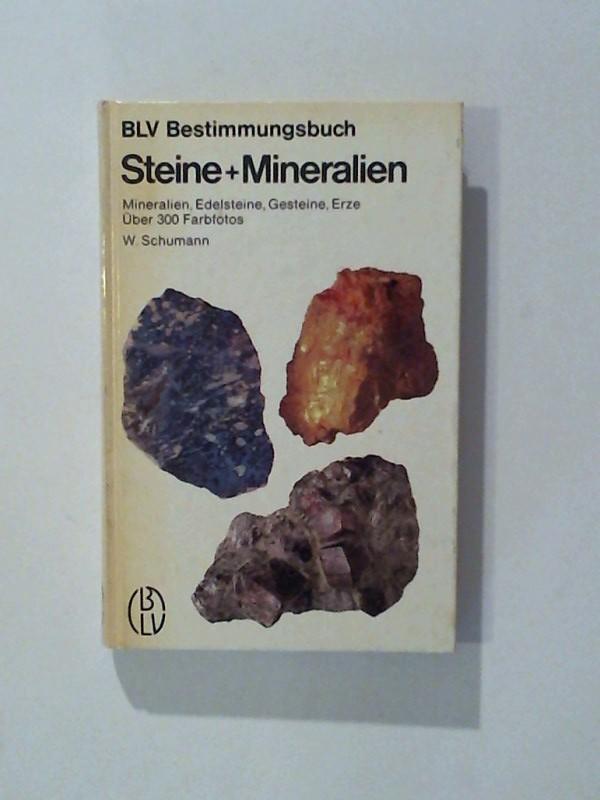 BLV Bestimmungsbuch: Steine und Mineralien - Mineralien,: Schumann, Walter:
