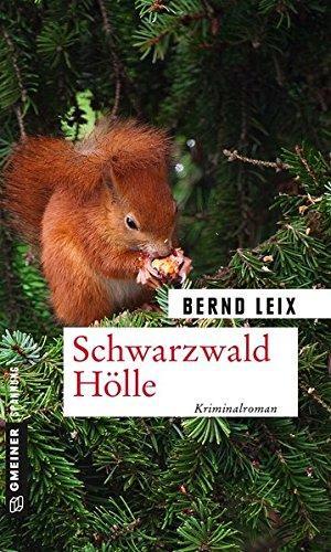 Leix:Schwarzwald Hölle Bernd Leix / Gmeiner Spannung