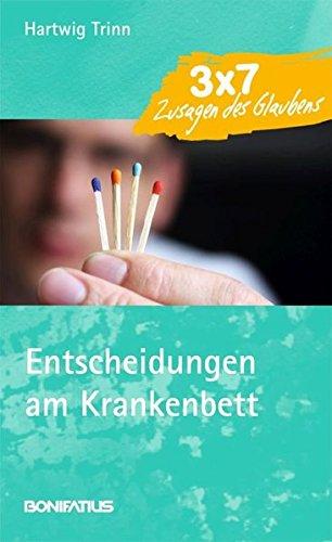 Entscheidungen am Krankenbett Hartwig Trinn / 3x7 Zusagen des Glaubens