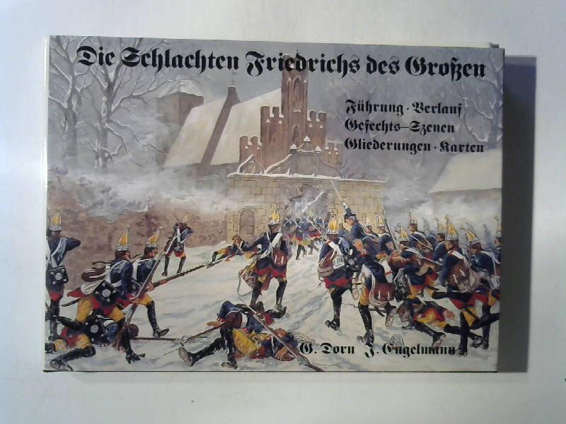 Die Schlachten Friedrichs des Grossen. Führung, Verlauf,: Dorn, Günter und