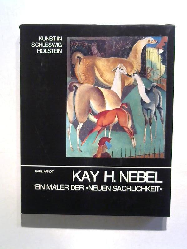 Kay H. Nebel: ein Maler der neuen: Arndt, Karl: