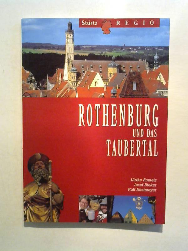 Rothenburg und das Taubertal. - Nestmeyer, Ralf, Ulrike Romeis und Josef Bieker