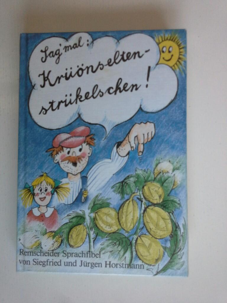 Sag mal Krüönseltenstrükelschen: Horstmann, Siegfried und