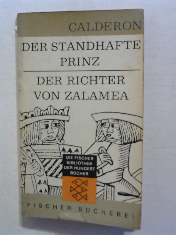 Der Standhafte Prinz. Der Richter Von Zalamea.: Calderon, Pedro: