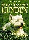 Besser leben mit Hunden : alles, was Sie über Hunde wissen müssen. Don Harper. [Aus dem Engl. von Rudolf Kaspar] - Harper, Don und Rudolf [Übers.] Kaspar