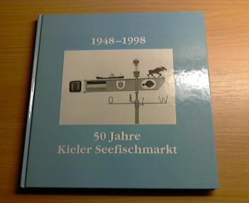 1948-1998: 50 Jahre Kieler Seefischmarkt: Carstens, Udo und