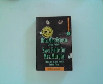 Zwei Fälle für Mrs. Murphy : [die Super-Katzenkrimis]. & Sneaky Pie Brown. [Dt. von Margarete Längsfeld], Wunderlich-Taschenbuch ; 26081