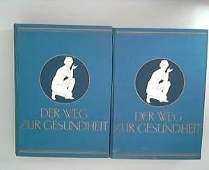 Der Weg zur Gesundheit : Ein getreuer und unentbehrlicher Ratgeber für Gesunde und Kranke. 2 B...