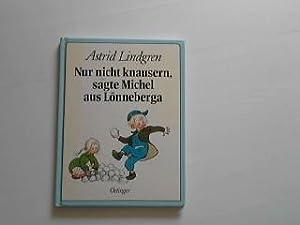 Nur nicht knausern, sagte Michel aus Lönneberga: Lindgren, Astrid: