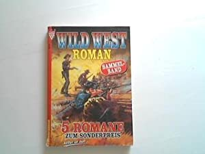 Wild West Roman Sammelband 9 mit 5: o.A.: