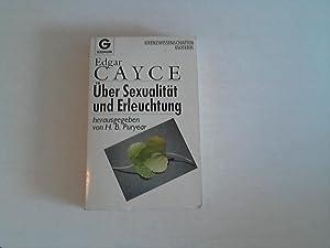 Über Sexualität und Erleuchtung.: Cayce, Edgar: