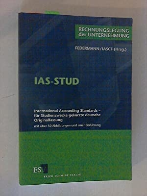 IAS-STUD : international accounting standards - für Studienzwecke gekürzte deutsche ...