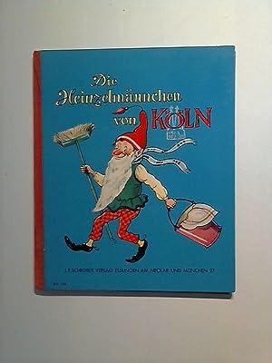 Die Heinzelmännchen von Köln.: Kopisch, August und Hedda Obermaier-Wenz: