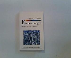 Einmischungen : die sanfte Macht der Philosophie.: Zimmerli, Walther Ch.: