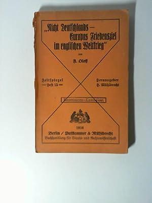 """Nicht Deutschlands - Europas Friedensziel im englischen Weltkrieg"""" Zeitspiegel ; H. 15 ..."""