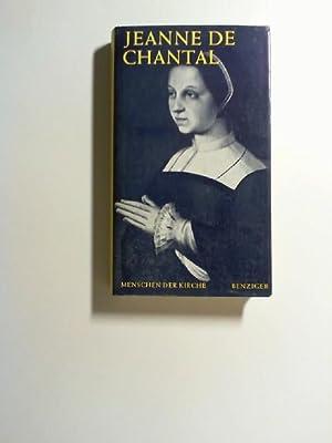Jeanne de Chantal : Zeugnisse ihrer Zeitgenossen.: Chantal, Jeanne-Françoise de