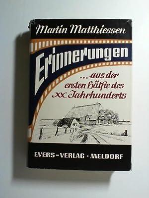 Erinnerungen. .aus der ersten Hälfte des XX. Jahrhunderts,: Matthiessen, Martin: