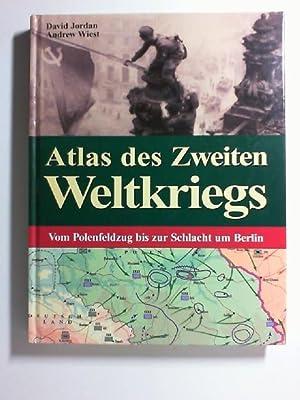Atlas des Zweiten Weltkriegs. Vom Polenfeldzug bis: Jordan, David und