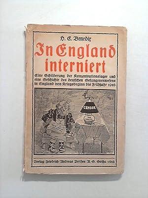 In England interniert. Eine Schilderung der Konzentrationslager und eine geschichte des Deutschen ...