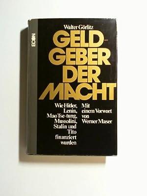 Geldgeber der Macht : wie Hitler, Lenin,: Görlitz, Walter: