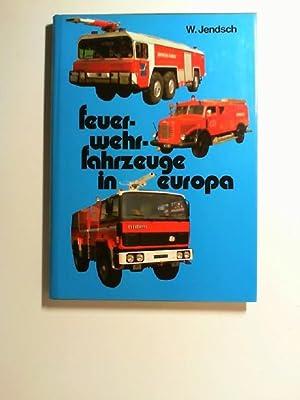 """Feuerwehrfahrzeuge in Europa. Band 1 der Serie """"Feuerwehrfahrzeuge aus aller Welt,: Jendsch, ..."""