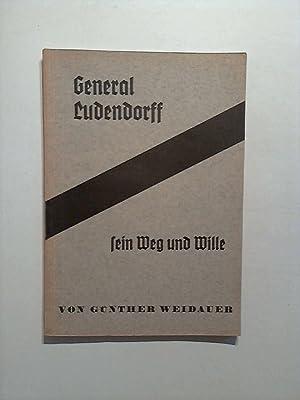 General Ludendorff- sein Weg und Wille: Weidauer, Günther: