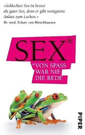 Sex - Von Spaß war nie die: Surmann, Volker [Hrsg.]: