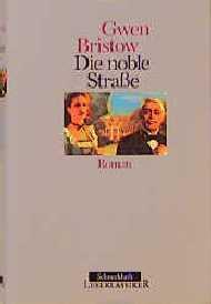 Die noble Straße [Aus dem Amerikan. übers.: Bristow, Gwen: